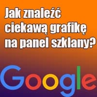 Jak znaleźć grafikę na panel szklany